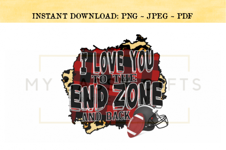 I Love You To The End Zone And Back Football Funny Print PNG