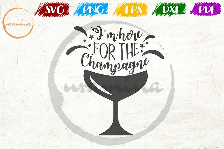 Im Here For The Champagne Christmas SVG PDF PNG