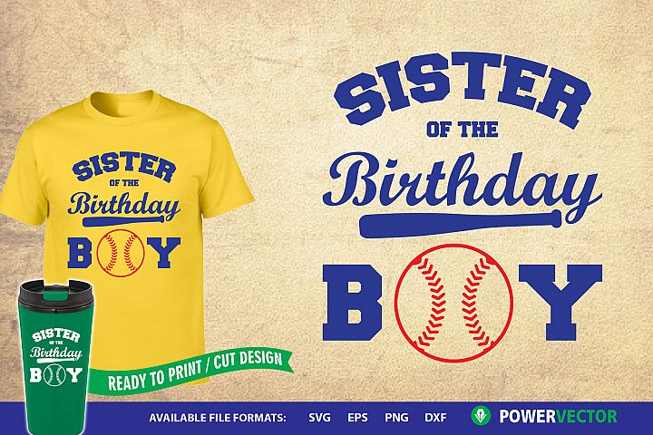 Sister of the Birthday Boy SVG, Dxf, Eps Print, Cut Files