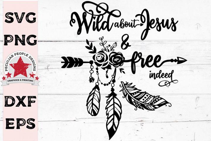 Free Indeed SVG Cricut Silhouette cut file, Wild about Jesu