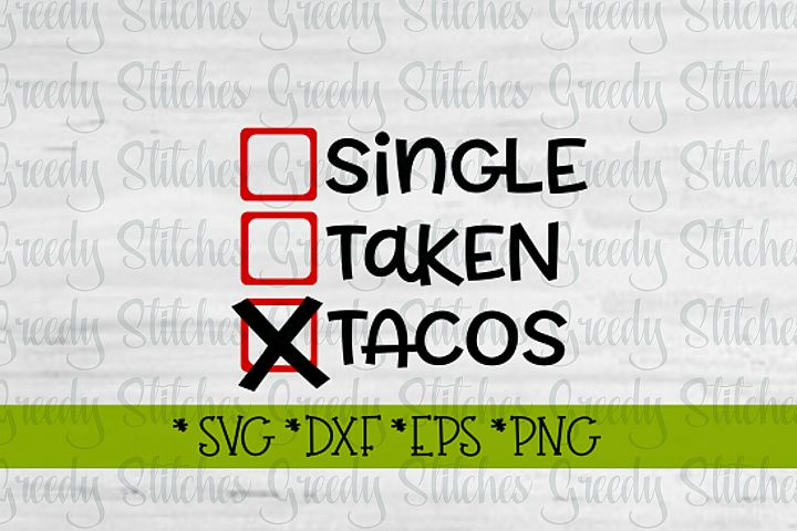 Valentines Day | Single, Taken, Tacos SVG DXF EPS