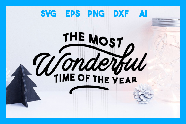 The Most Wonderful Time of the Year, Christmas SVG Cut File
