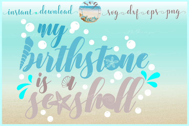 My Birthstone Is A Seashell Quote SVG DXF EPS PNG Files