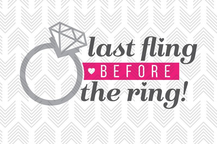 Last Fling Before the Ring - SVG, AI, EPS, PDF, DXF & PNG FILES