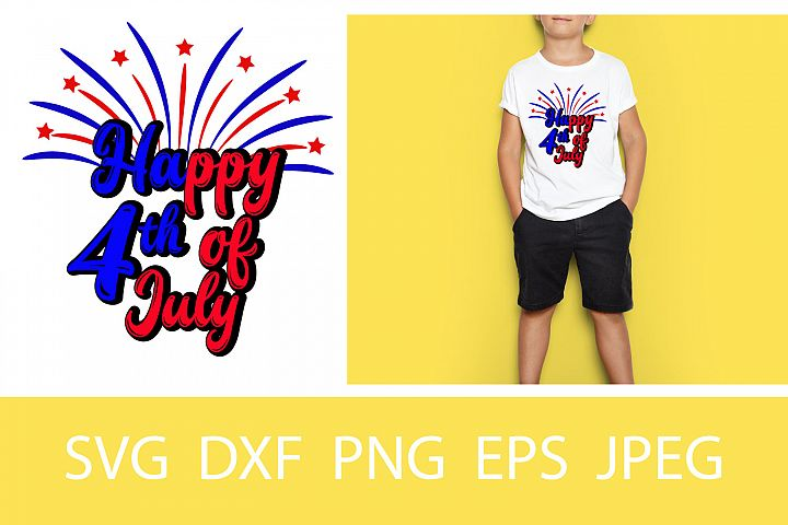 Happy 4th of July Svg Dxf Png Jpg Eps vector file Cut Files