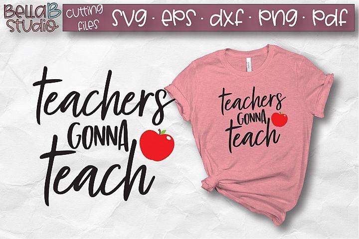Teachers Gonna Teach SVG, Teacher SVG File