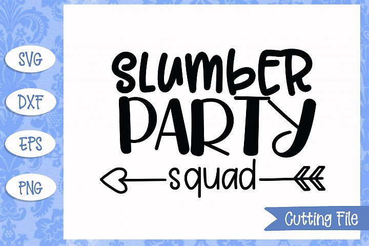 Slumber party squad SVG File