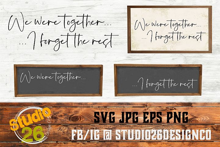 We were together, I forget the rest - SVG EPS PNG