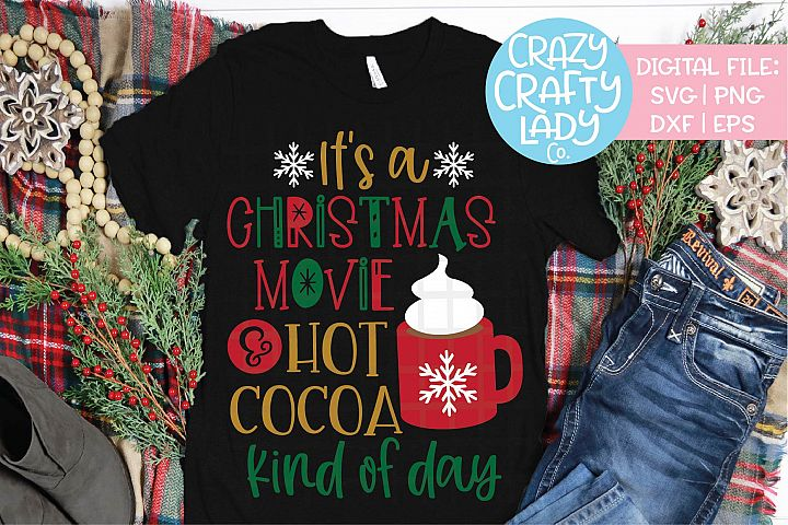 Its a Christmas Movie & Hot Cocoa SVG DXF EPS PNG Cut File