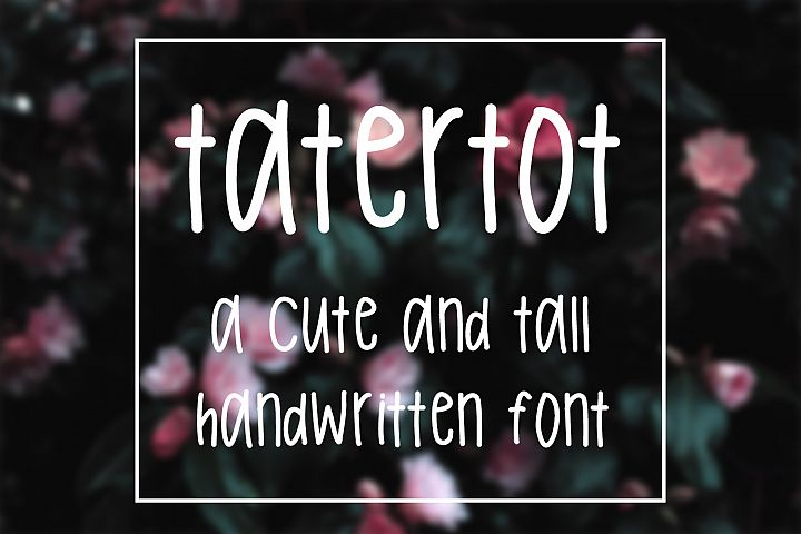 Tatertot - Tall Handwritten Font