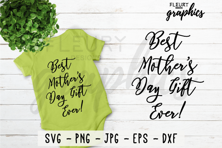 Best Mothers Day Gift Ever SVG Cut file PNG EPS DXF JPG