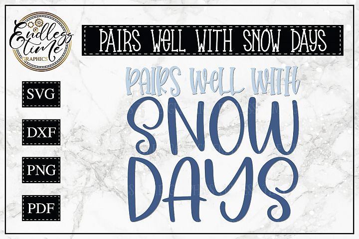 Pairs Well With Snow Days- A Funny Snow Day SVG for Teachers