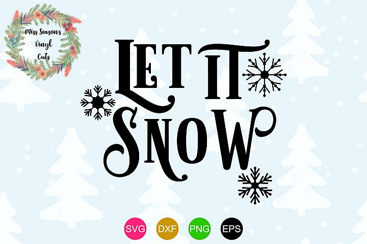 Let it Snow SVG - Christmas