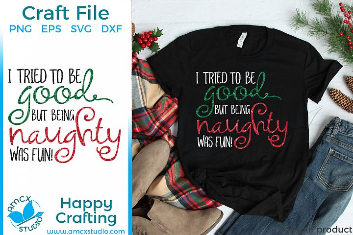 I tried to be good... Christmas SVG Craft Files