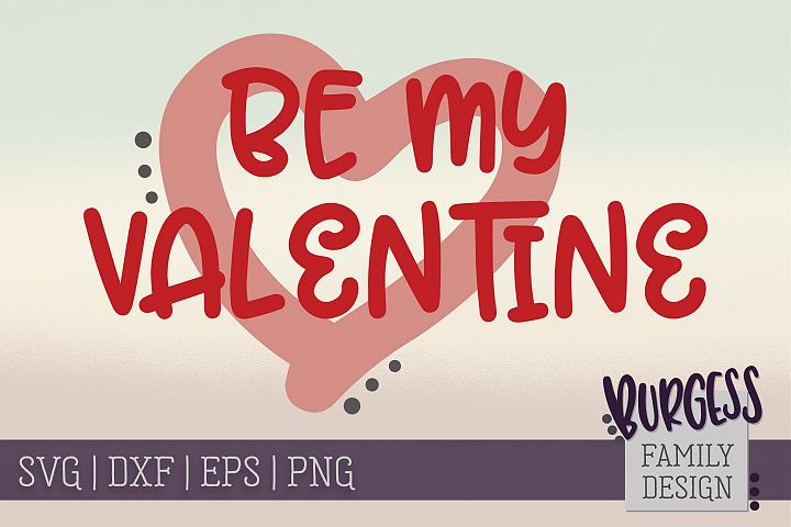 Be my valentine | SVG DXF EPS PNG