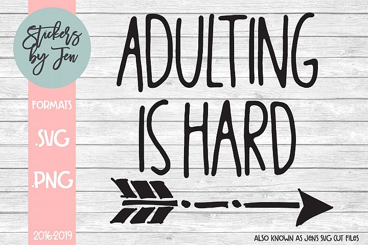 Adulting is Hard SVG Cut File