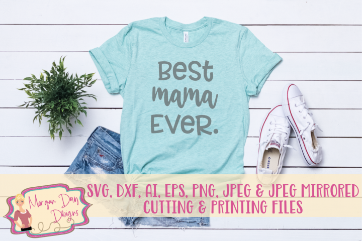 Best Mama Ever SVG, DXF, AI, EPS, PNG, JPEG