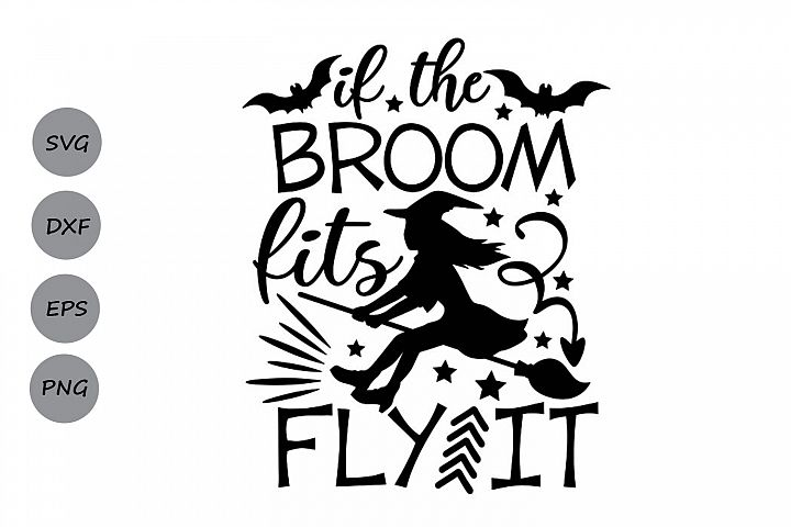 If The Broom Fits Fly It Svg, Halloween Svg, Witch Svg.