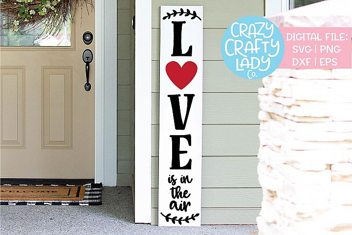 Love Is in the Air Porch Sign SVG DXF EPS PNG Cut File example image 1