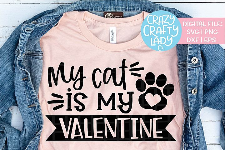 My Cat Is My Valentine SVG DXF EPS PNG Cut File