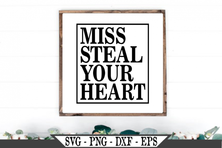 Miss Steal Your Heart SVG Design