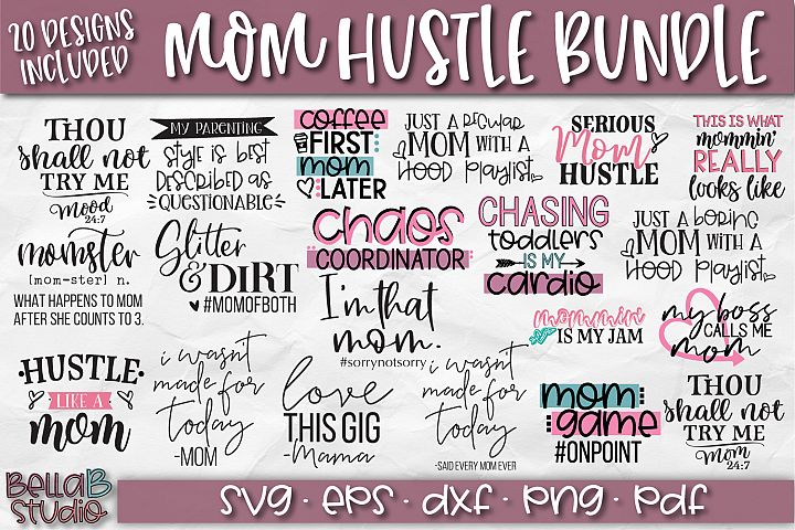Mom SVG Bundle, Mom Life Bundle, Mom Hustle SVG Files