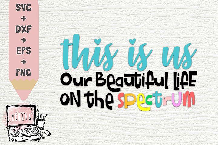 This is us | Spectrum Life | Autism Quotes | SVG | Cut file