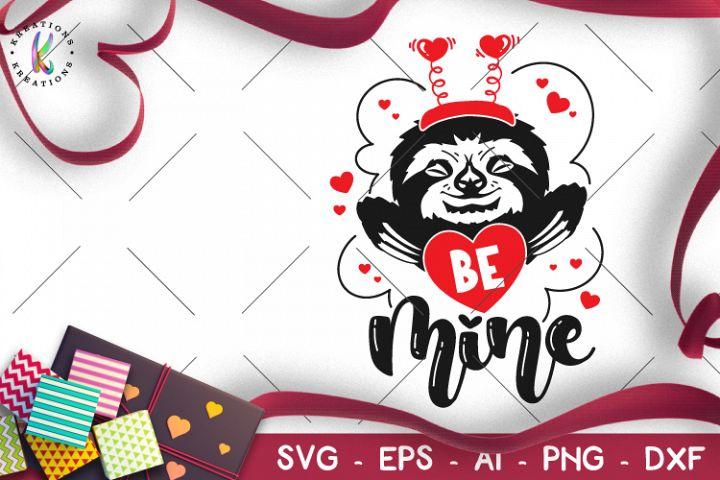 Be Mine svg valentines day Sloth svg Heart