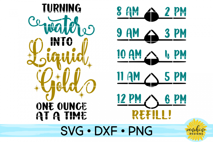 TURNING WATER INTO LIQUID GOLD - WATER INTAKE TRACKER SVG