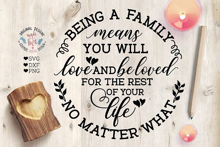 Being a Family Means - Family SVG