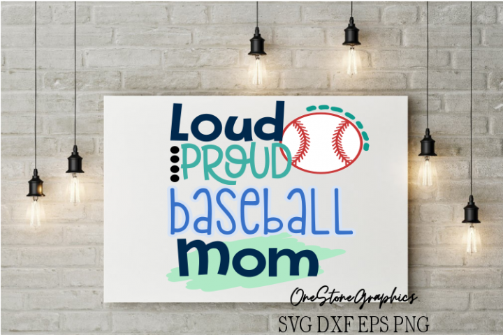 loud proud Baseball mom