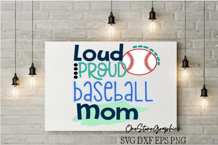 loud proud Baseball mom