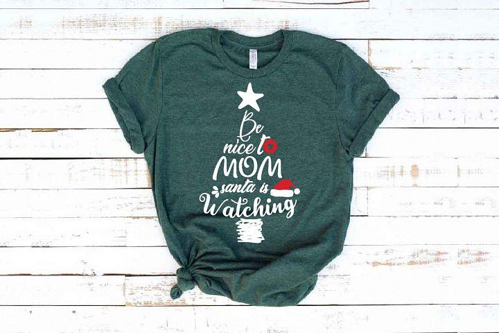 Be nice to Mom santa is watching svg Santa Watch SVG 1626S