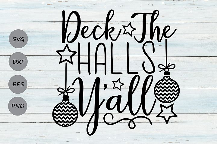 Deck The Halls Yall Svg, Christmas Svg, Holiday Svg.