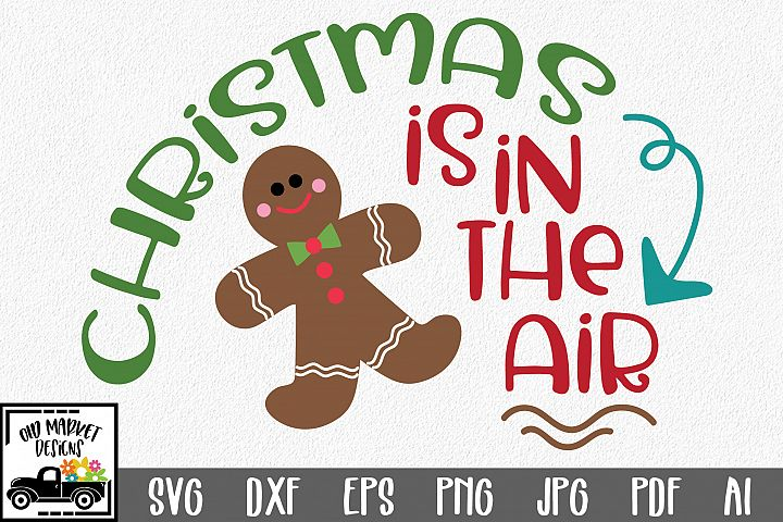 Christmas is in the Air SVG - Christmas SVG Cut File - DXF