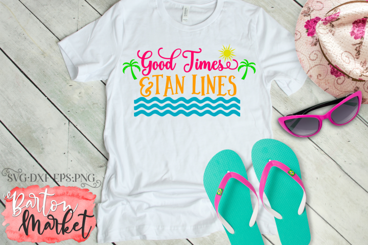 Good Times & Tan Lines SVG DXF EPS PNG