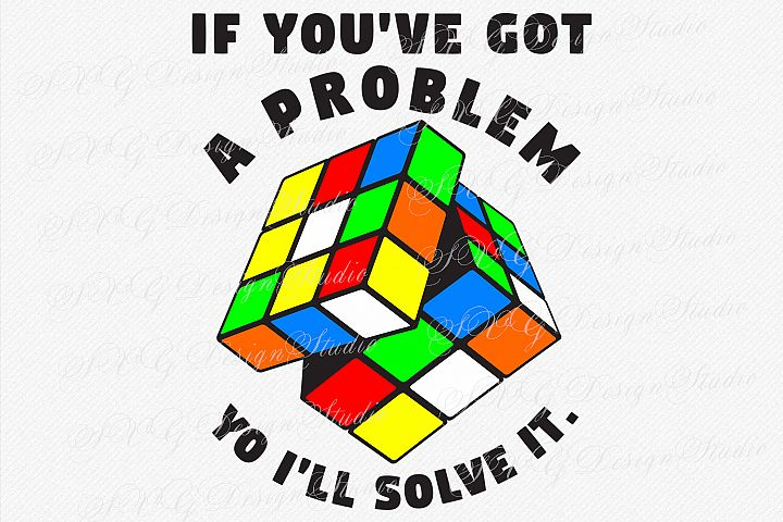 If youve got a problem yo Ill solve it. Rubiks Cube SVG