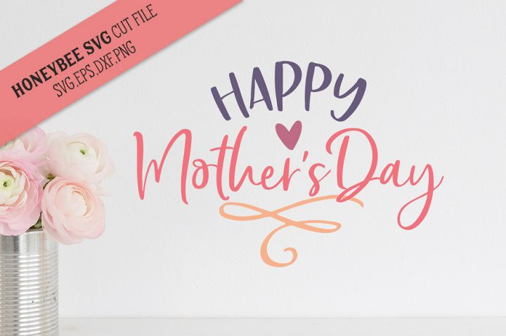 Happy Mothers Day Cute SVG Cut File