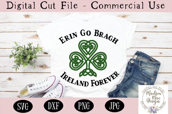 Erin Go Bragh Ireland Forever SVG, Saint Patricks Day SVG