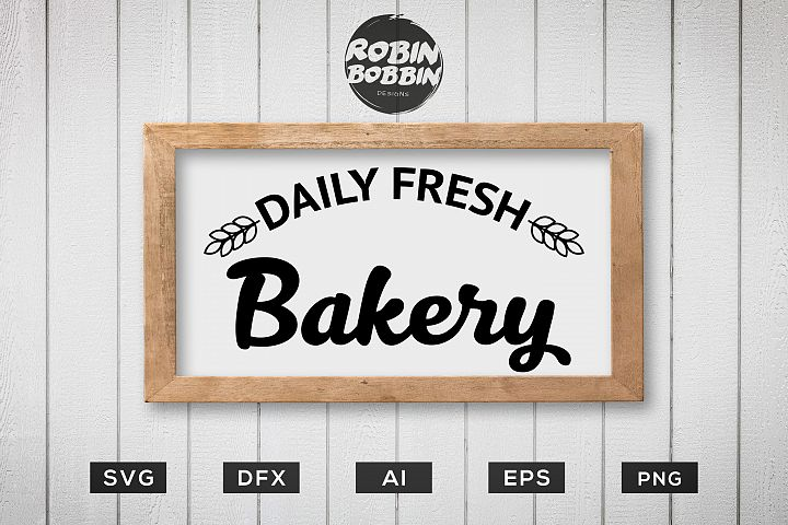 Kitchen svg, Daily Fresh Bakery Sign SVG DXF EPS AI PNG File