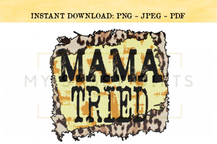 Funny Mama Tried Leopard Camouflage Pattern Print PNG