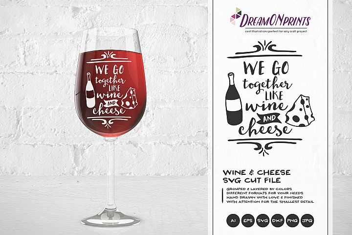 Wine & Cheese SVG - We Go Together Like Wine and Cheese SVG