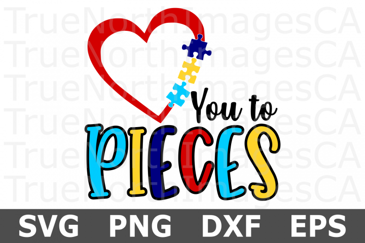 Love You to Pieces - An Autism Awareness SVG Cut File