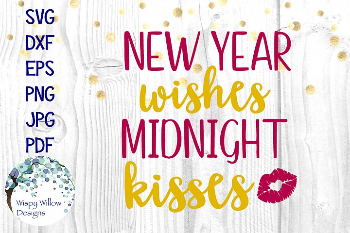 New Year Wishes Midnight Kisses | New Years Eve SVG