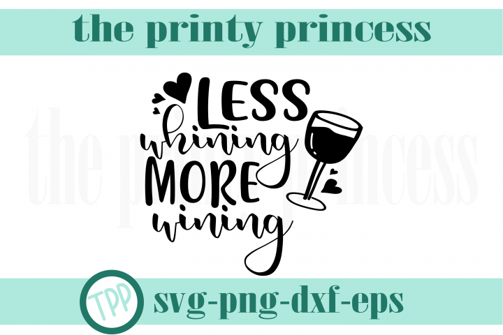 Less whining more wining svg, WIne svg, wine lover