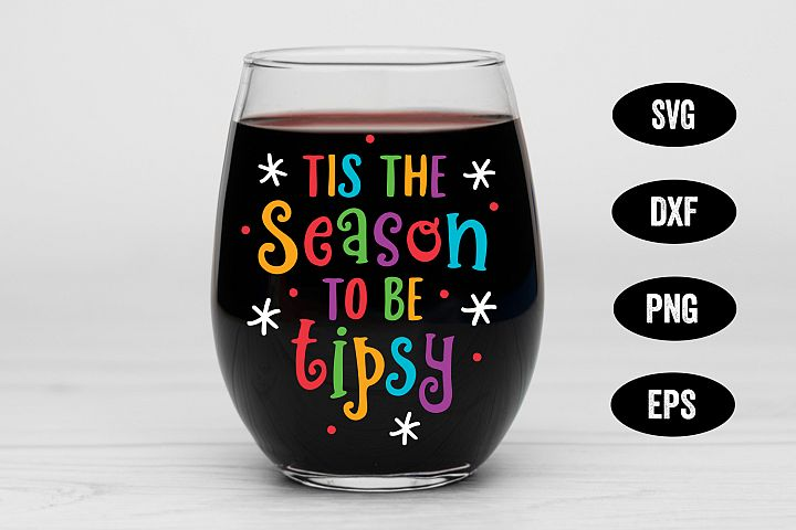 Holiday SVG, Tis the Season to be Tipsy, SVG Cut file