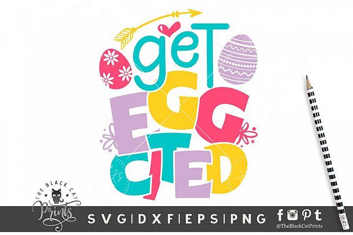 Get EggCited | Funny Easter SVG DXF EPS PNG