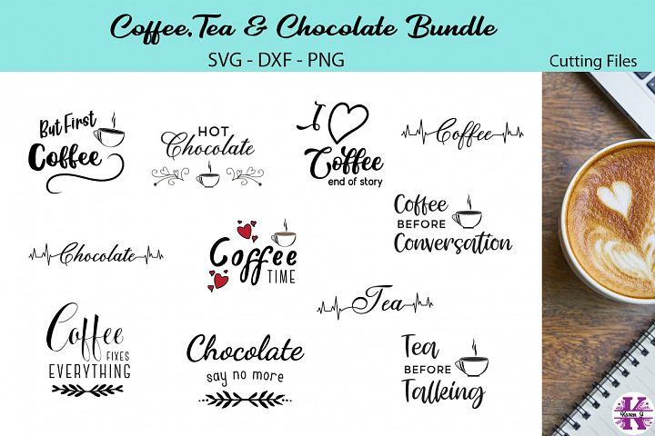 Coffee -Tea - Chocolate Bundle - SVG DXF PNG - For Crafters