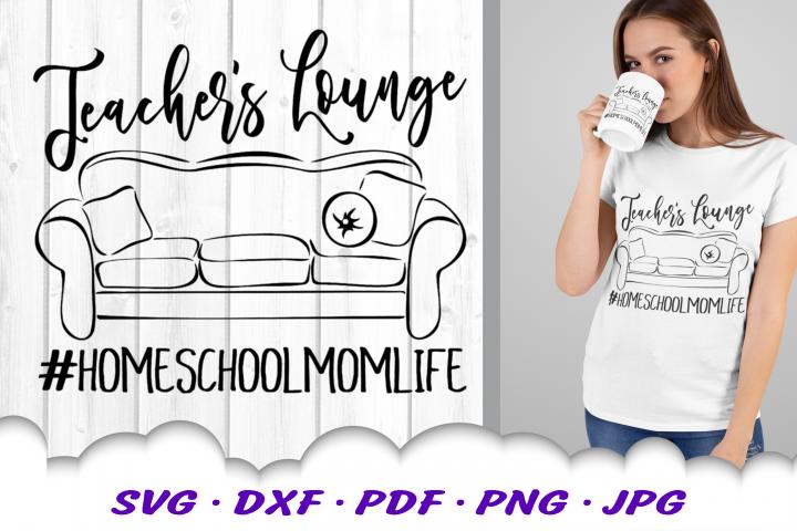 Home School Mom Life SVG DXF Teachers Lounge Cut Files