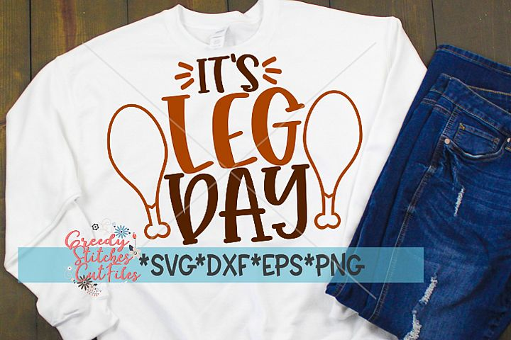 Thanksgiving SVG | Its Leg Day SVG, DXF, EPS, PNG